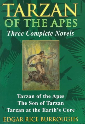 Tarzan of the Apes : Three Complete Novels