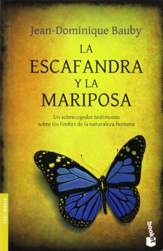 La escafandra y la mariposa / The Diving Bell and the Butterfly: Un sobrecogedor testimonio sobre los limites de la naturaleza humana / An ... the Limits of Human Nature (Spanish Edition)