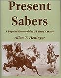 Present Sabers, Allan T. Heninger, 1880677199