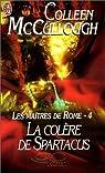 Les Maîtres de Rome, tome 4 : La Colère de Spartacus par McCullough