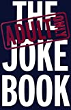 The Adults Only Joke Book, EDITOR, 1865154792