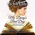 Mr. Darcy's Bad Day: A Pride & Prejudice Novella Hörbuch von Christie Capps Gesprochen von: Stevie Zimmerman