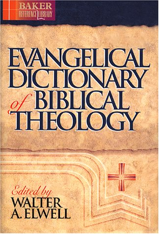 Evangelical Dictionary of Biblical Theology (Baker Reference Library)