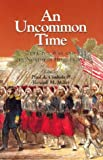 An Uncommon Time : The Civil War and the Northern Home Front, Paul A. Cimbala, Randall M. Miller, 0823221954