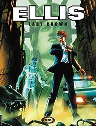 Ellis, Tome 1 : Lady Crown par Sébastien Latour