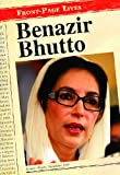 img - for Benazir Bhutto (Front-Page Lives) book / textbook / text book