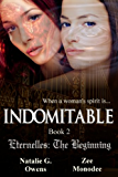 Indomitable (Eternelles: The Beginning, Book 2)