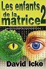 Les enfants de la matrice, tome 2 par Icke