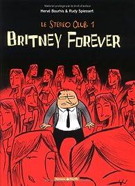Le Stéréo Club, tome 1 : Britney forever par Hervé Bourhis