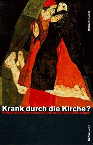 Krank durch die Kirche? Katholische Sexualmoral und psychische Störungen