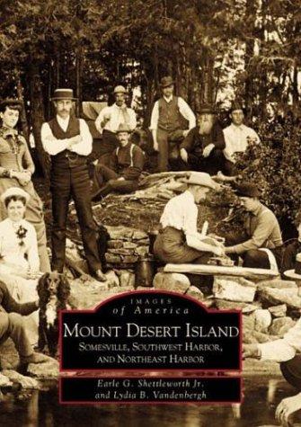 Mount Desert Island (Mount Desert Island: Somesville, Southwest Harbor, and Northeast Harbor (ME) (Images of America))