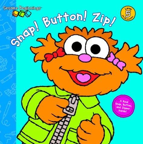 Snap! Button! Zip! (Sesame Beginnings)