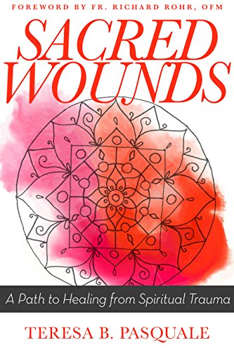 (Sacred Wounds: A Path to Healing from Spiritual Trauma)
