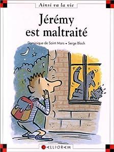 """Afficher """"Jérémy est maltraité"""""""