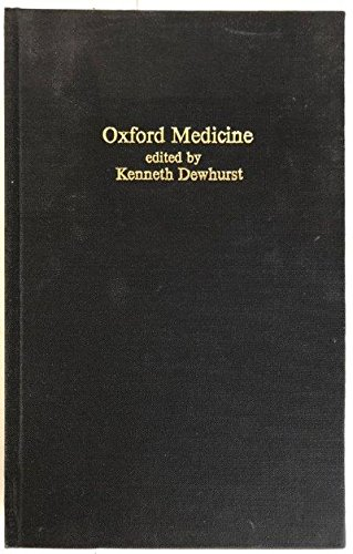 Oxford Medicine: Essays on the Evolution of the Oxford Medical School, 1770-1970