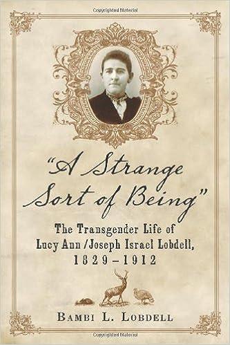 """A Strange Sort of Being"": The Transgender Life of Lucy Ann / Joseph Israel Lobdell, 1829–1912"