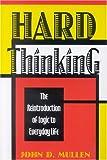 Hard Thinking, John D. Mullen, 0847680037