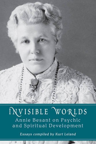 Download Invisible Worlds: Annie Besant on Psychic and Spiritual Development ebook