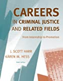 Bundle: Careers in Criminal Justice: from Internship to Promotion, 6th + Careers in Criminal Justice Printed Access Card : Careers in Criminal Justice: from Internship to Promotion, 6th + Careers in Criminal Justice Printed Access Card, Harr and Harr, J. Scott, 0495766070