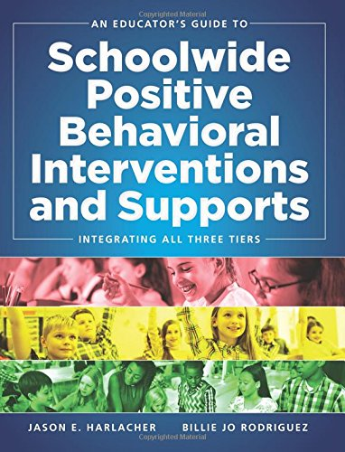 An Educator's Guide to Schoolwide Positive Behavioral Interventions and Supports: Integrating All Three Tiers (SWPBIS Strategies) pdf epub