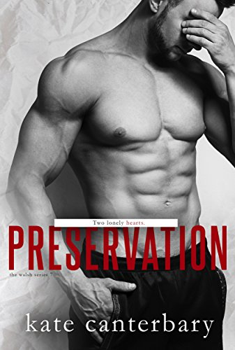 Preservation (The Walsh Series Book 7) (Best Place To Get Pants)