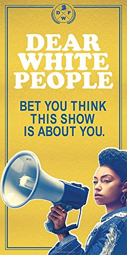 Dear White People Poster   12In X 24In   Bet You Think This Show Is About You