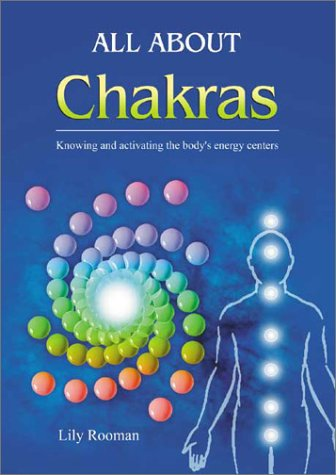All About Chakras: Knowing and Activating the Body's Energy Centers by Astrolog Publishing House