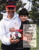 Coach John and His Soccer Team, Alice K. Flanagan, 0516264044