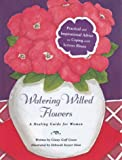 Watering Wilted Flowers, Ginny G. Green, 0762402342