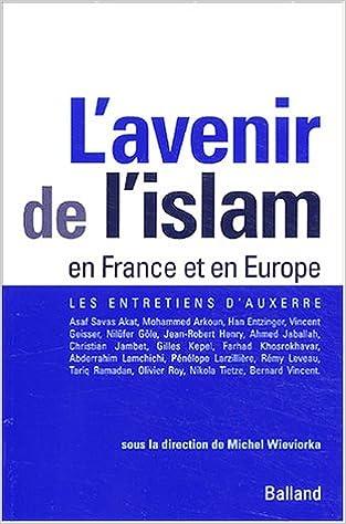 Lire L'avenir de l'islam en France et en Europe : Les Entretiens d'Auxerre epub pdf