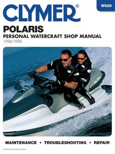 (Polaris: Water Vehicles Shop Manual 1996-1998 (Clymer Personal Watercraft))