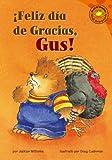Feliz Dia de Gracias, Gus!, Jacklyn Williams, 1404826904