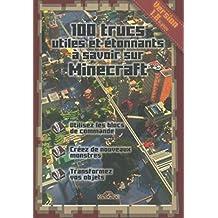 100 trucs utiles et étonnants à savoir sur Minecraft (French Edition)