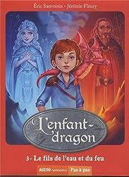 L'enfant-dragon, Tome 3 : Le fils de l'eau et le feu
