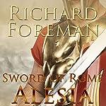 Alesia: Sword of Rome, Book 2   Richard Foreman