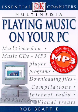 Essential Computers: Playing Music on Your PC