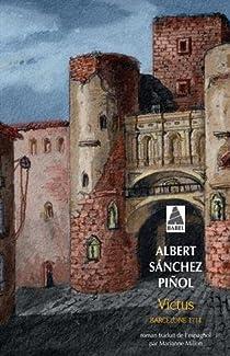 Victus : Barcelone 1714 par Sànchez Piñol