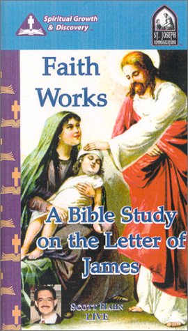 Faith Works A Bible Study On The Letter Of James