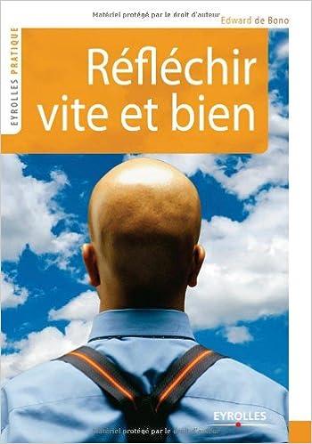 Reflechir Vite Et Bien Amazon Fr Edward De Bono Livres