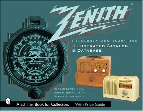 zenith-radio-the-glory-years-1936-1945-illustrated-catalog-and-databaseschiffer-book-for-collectors