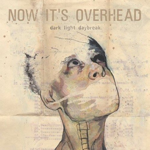 Dark Light Daylight By Now It's Overhead (2006-10-23)