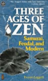 Three Ages of Zen, Trevor P. Leggett, 0804818983