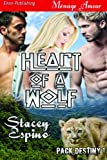 Heart of a Wolf [Pack Destiny 1] (Siren Publishing Menage Amour)