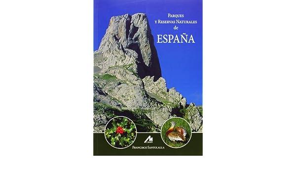 Parques y Reservas naturales de España: Amazon.es: Francisco ...