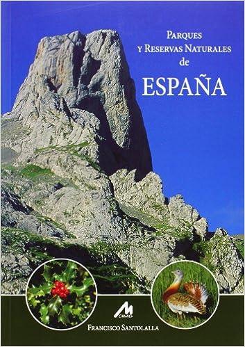Parques y Reservas naturales de España: Amazon.es: Francisco Santolalla: Libros