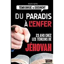 Du paradis à l'enfer: 23 ans chez les témoins de Jéhovah (ARTICLES SANS C) (French Edition)