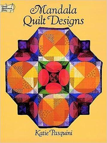 Mandala Quilt Designs (Dover Needlework Series): Katie Pasquini ... : mandala quilts - Adamdwight.com