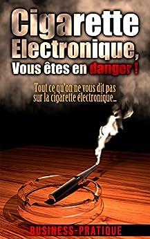 cigarette electronique vous tes en danger tout ce qu 39 on ne vous dit pas sur la cigarette. Black Bedroom Furniture Sets. Home Design Ideas