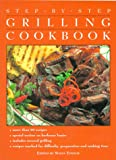 Step-by-Step Grilling Cookbook, Random House Value Publishing Staff, 0517183943