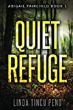 Quiet Refuge: A Thriller Novel (Abigail Fairchild) by  Linda Tincu Peno in stock, buy online here